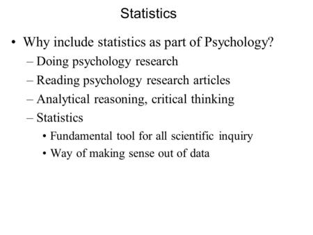 Why include statistics as part of Psychology?