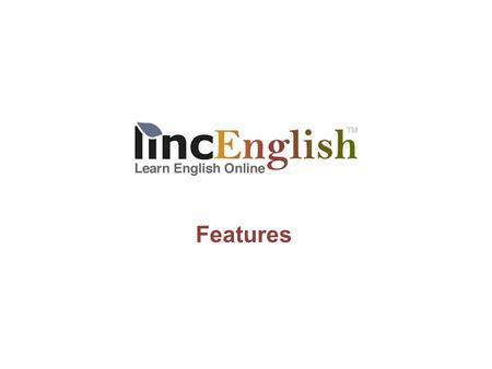 Features. Feature 1: Web teaching / learning content (curriculum) suitable for use on Windows, Mac, Linux, and Android (mobile) platforms. ListeningReading.