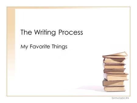 The Writing Process My Favorite Things.