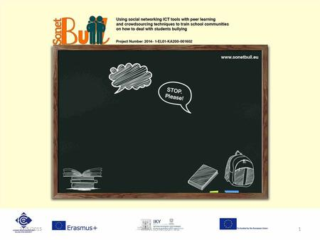 Www.sonetbull.eu27/5/20151. International Conference on Practices and competences in dealing with bullying in school SONETBull project overview Achilles.