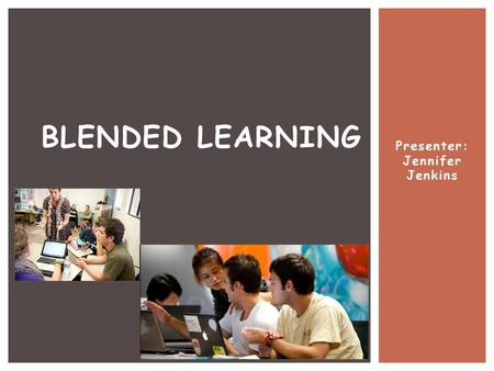 Presenter: Jennifer Jenkins BLENDED LEARNING.  CCS Elementary PD Wiki-All workshop resources posted  Go to CCS district website  Departments, Curriculum.