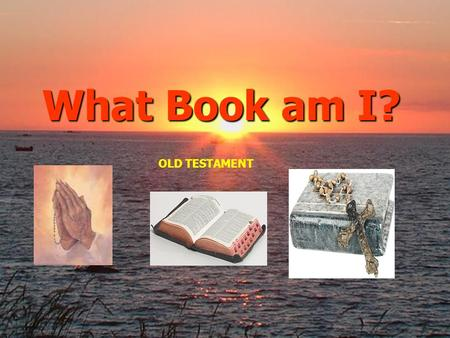 What Book am I? OLD TESTAMENT. Scoreboard TEAM 1 TEAM 2 POINTS QUESTION 1 QUESTION 2 QUESTION 3 QUESTION 4 QUESTION 5 QUESTION 6 QUESTION 7 QUESTION 8.
