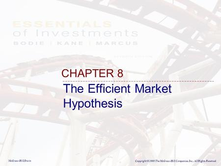 McGraw-Hill/Irwin Copyright © 2008 The McGraw-Hill Companies, Inc., All Rights Reserved. The Efficient Market Hypothesis CHAPTER 8.
