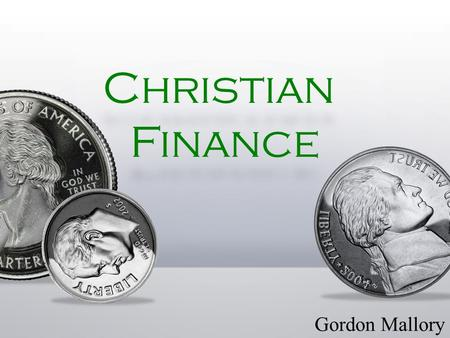 ChristianFinance Gordon Mallory. 4 Steps to Christian Money Management Any attempt at money management without good family communication is a waste of.