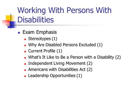 Working With Persons With Disabilities Exam Emphasis Stereotypes (1) Why Are Disabled Persons Excluded (1) Current Profile (1) What's It Like to Be a Person.
