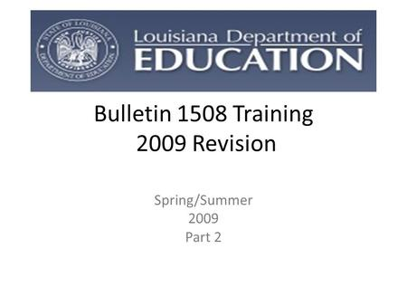Bulletin 1508 Training 2009 Revision Spring/Summer 2009 Part 2.