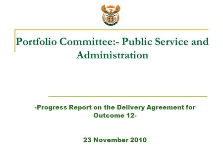 Portfolio Committee:- Public Service and Administration -Progress Report on the Delivery Agreement for Outcome 12- 23 November 2010.