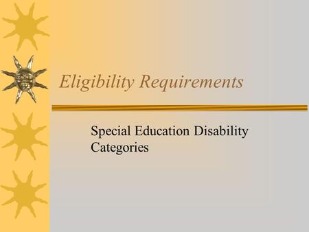 Eligibility Requirements Special Education Disability Categories.