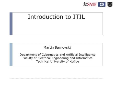 Martin Sarnovský Department of Cybernetics and Artificial Intelligence Faculty of Electrical Engineering and Informatics Technical University of Košice.