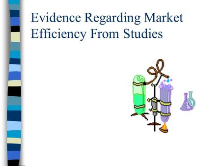 Evidence Regarding Market Efficiency From Studies.