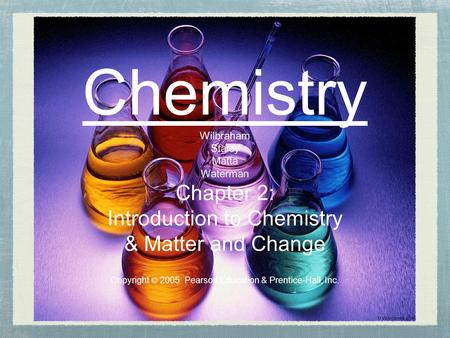 Chemistry Chapter 2: Introduction to Chemistry & Matter and Change