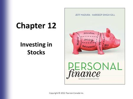 Chapter 12 Investing in Stocks Copyright © 2012 Pearson Canada Inc. 12-1.