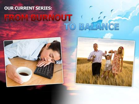 "Slowing Down (Part 1 of ""From Burnout to Balance"")"