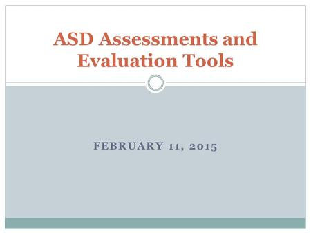 ASD Assessments and Evaluation Tools