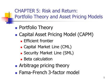 CHAPTER 5: Risk and Return: Portfolio Theory and Asset Pricing Models