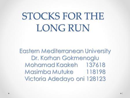 FOR STOCKS THE LONG RUN