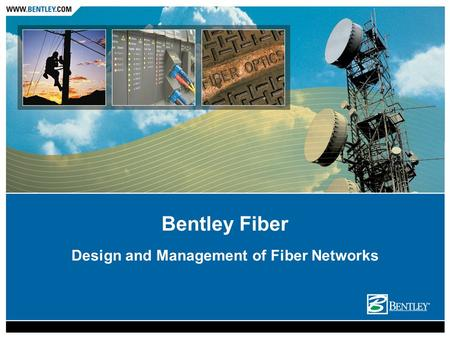 Bentley Systems, Incorporated Design and Management of Fiber Networks