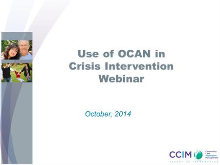 Use of OCAN in Crisis Intervention Webinar October, 2014.