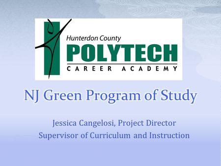 Jessica Cangelosi, Project Director Supervisor of Curriculum and Instruction.