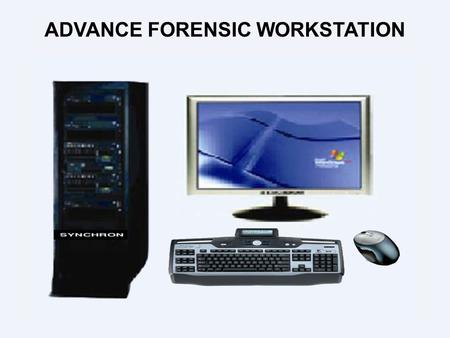 ADVANCE FORENSIC WORKSTATION. SPECIFICATION Mother board : Xeon 5000 Series Server Board support 667MHz, 1066MHz and 1333MHz1 Processor : Two Intel Quad.