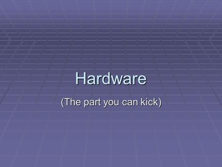Hardware (The part you can kick). Overview  Selection Process  Equipment Categories  Processors  Memory  Storage  Support.