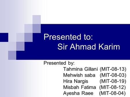 Presented to: Sir Ahmad Karim
