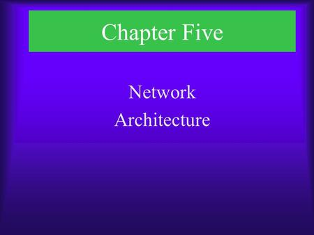 Chapter Five Network Architecture. Chapter Objectives  Describe the basic and hybrid LAN technologies  Describe a variety of enterprise-wide and WAN.