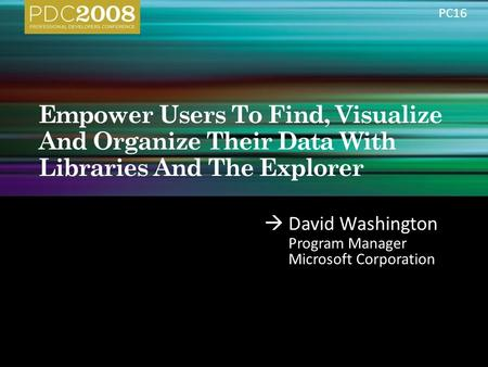  David Washington Program Manager Microsoft Corporation PC16.