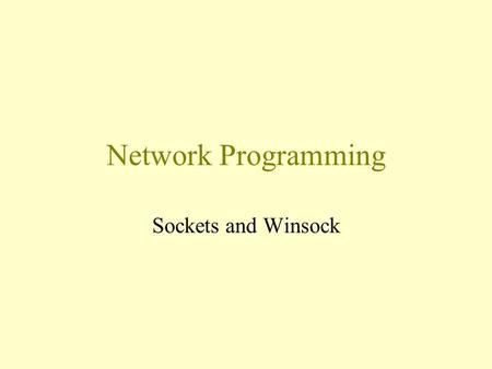 Network Programming Sockets and Winsock. Please Be Responsible We all know that the Internet is full of security holes –most of them do not require any.