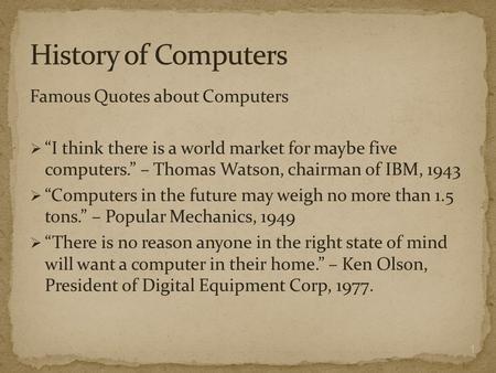 History of Computers Famous Quotes about Computers