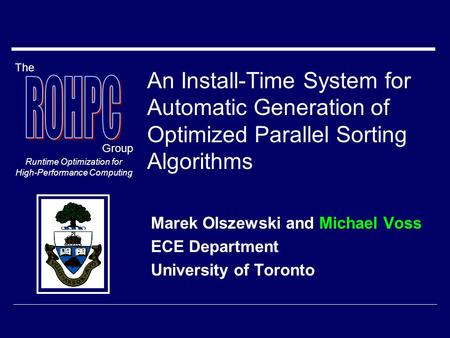 The Group Runtime Optimization for High-Performance Computing An Install-Time System for Automatic Generation of Optimized Parallel Sorting Algorithms.