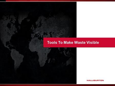 Tools To Make Waste Visible. 2 FOR INTERNAL USE ONLY Module Objectives By the end of this module, the participant should be able to:  Develop a Spaghetti.