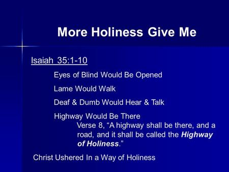 More Holiness Give Me Isaiah 35:1-10 Eyes of Blind Would Be Opened