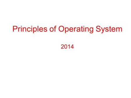 Principles of Operating System 2014. Instructor Sun Meijun (孙美君)  :  Office : 25-B-529.