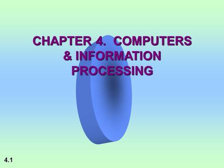 4.1 CHAPTER 4. COMPUTERS & INFORMATION PROCESSING.