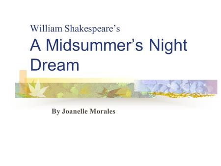 William Shakespeare's A Midsummer's Night Dream