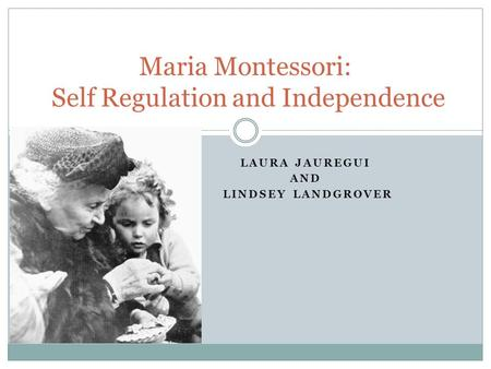 Maria Montessori: Self Regulation and Independence