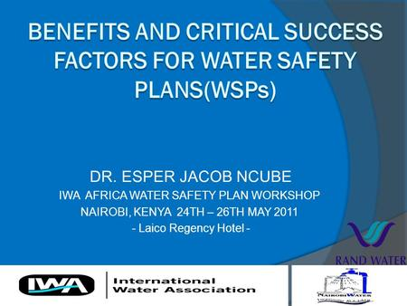Benefits and Critical Success factors for Water Safety Plans(WSPs)