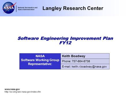 Langley Research Center National Aeronautics and Space Administration   Software Engineering Improvement.