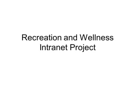 recreation and wellness intranet project risk management