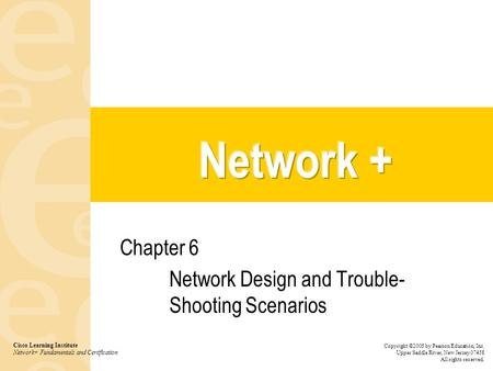 Chapter 6 Network Design and Trouble- Shooting Scenarios