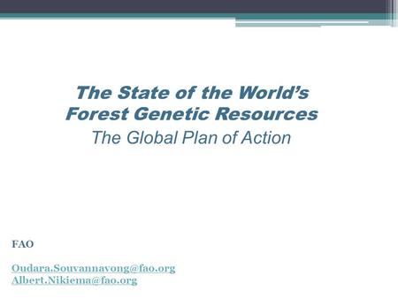 The State of the World's Forest Genetic Resources The Global Plan of Action FAO