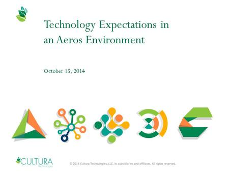 Technology Expectations in an Aeros Environment October 15, 2014.