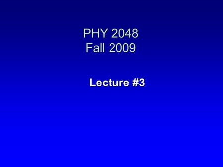 Lecture #3 PHY 2048 Fall 2009. Chapter 3 - Vectors I. Definition II. Arithmetic operations involving vectors A) Addition and subtraction - Graphical method.