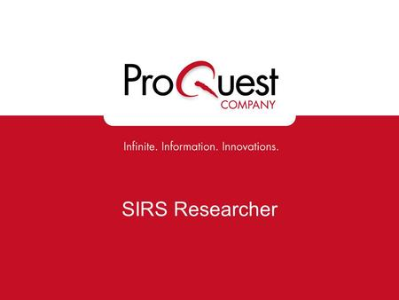 SIRS Researcher. What is SIRS? (Social Issues Resources Series) A line of focused, specially constructed online research databases. Materials selected.