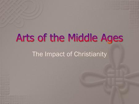 The Impact of Christianity.  A period of European history from about  500 A.D. – 1400 A.D.  Each subsequent era interprets the significance of the.