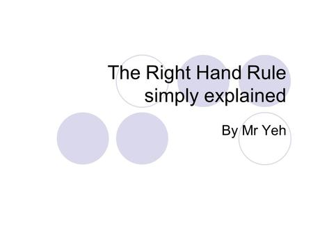 "The Right Hand Rule simply explained By Mr Yeh. ""I gotta hand it to ya."" The hand rule is a convenient way to remember directional issues with flow in."