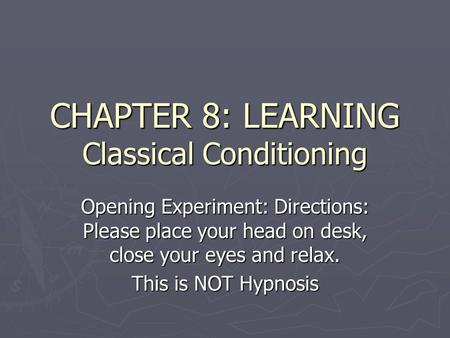 CHAPTER 8: LEARNING Classical Conditioning
