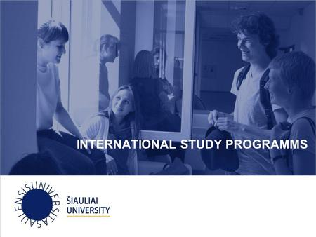 INTERNATIONAL STUDY PROGRAMMS. REPUBLIC OF LITHUANIA (LT) Government type: Parliamentary democracy President of the Republic: Ms. Dalia Grybauskaitė Capital: