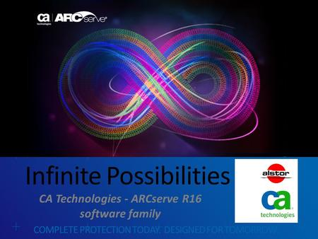 WHEN TITLE IS NOT A QUESTION N O 'WE CAN' Infinite Possibilities COMPLETE PROTECTION TODAY. DESIGNED FOR TOMORROW. CA Technologies - ARCserve R16 software.